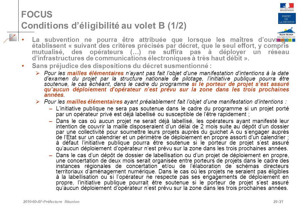 /21 FOCUS Conditions déligibilité au volet B (1/2) La subvention ne pourra être attribuée que lorsque les maîtres douvrage établissent « suivant des c