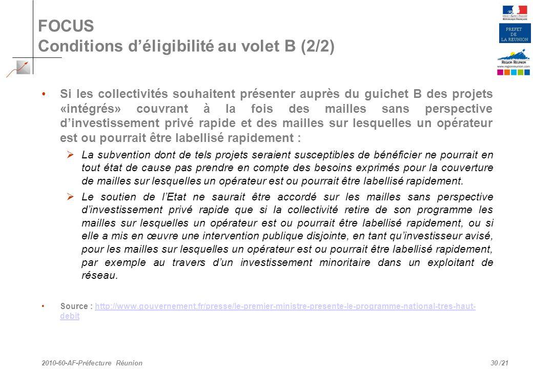 /21 FOCUS Conditions déligibilité au volet B (2/2) Si les collectivités souhaitent présenter auprès du guichet B des projets «intégrés» couvrant à la