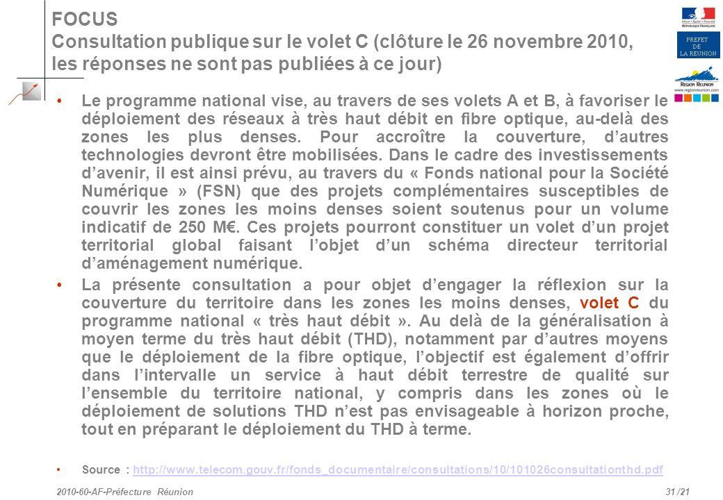 /21 FOCUS Consultation publique sur le volet C (clôture le 26 novembre 2010, les réponses ne sont pas publiées à ce jour) Le programme national vise,