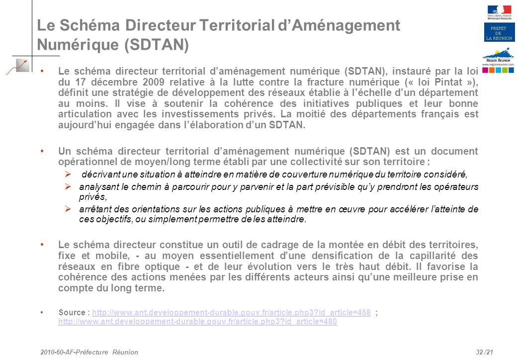 /21 Le Schéma Directeur Territorial dAménagement Numérique (SDTAN) Le schéma directeur territorial daménagement numérique (SDTAN), instauré par la loi