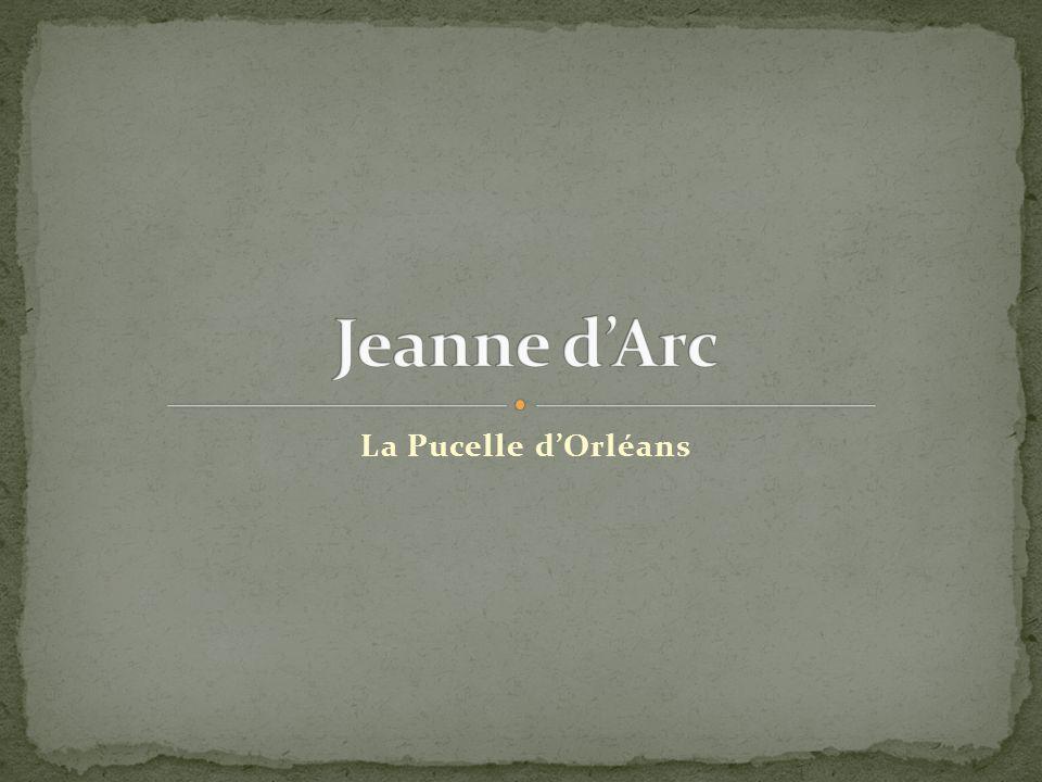 Jeanne d Arc est née en 1421 à Domrémy, en Lorraine en France.