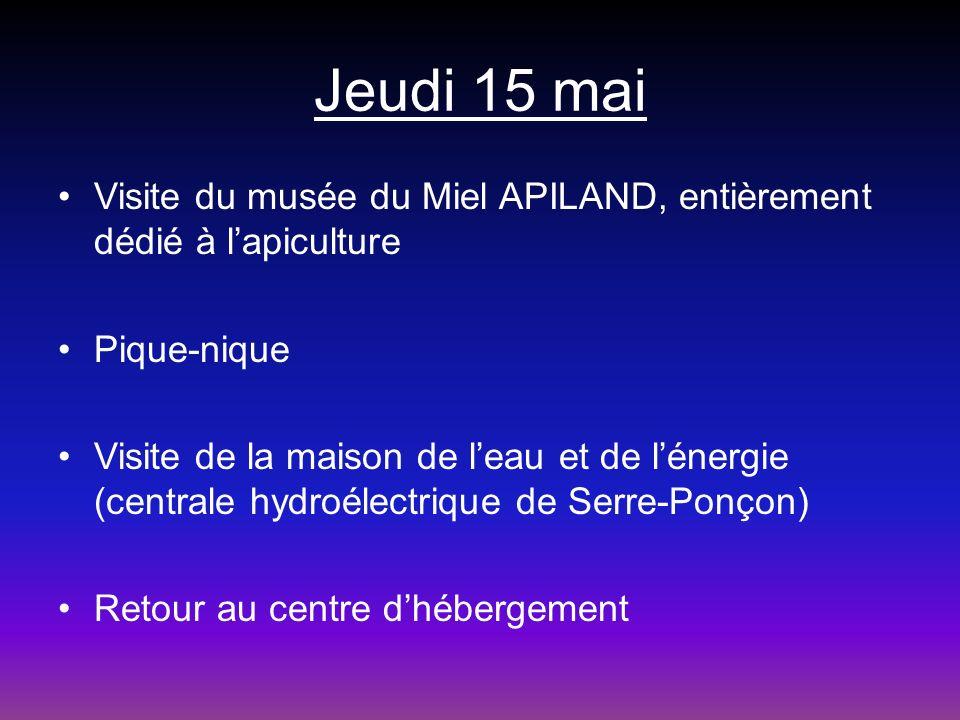 Jeudi 15 mai Visite du musée du Miel APILAND, entièrement dédié à lapiculture Pique-nique Visite de la maison de leau et de lénergie (centrale hydroél