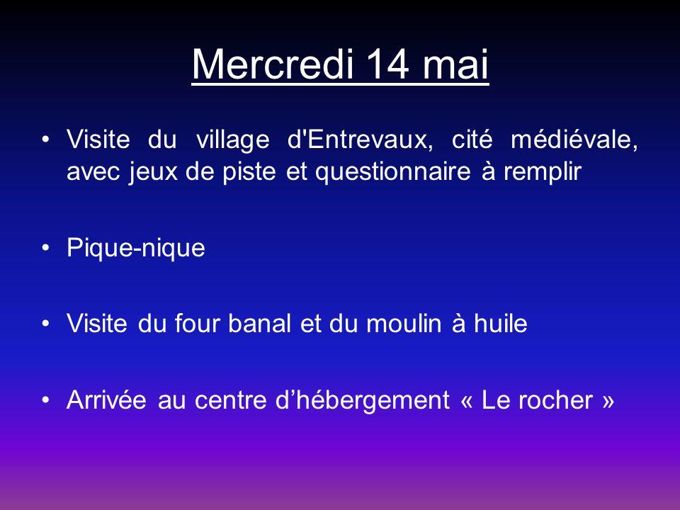 Mercredi 14 mai Visite du village d'Entrevaux, cité médiévale, avec jeux de piste et questionnaire à remplir Pique-nique Visite du four banal et du mo