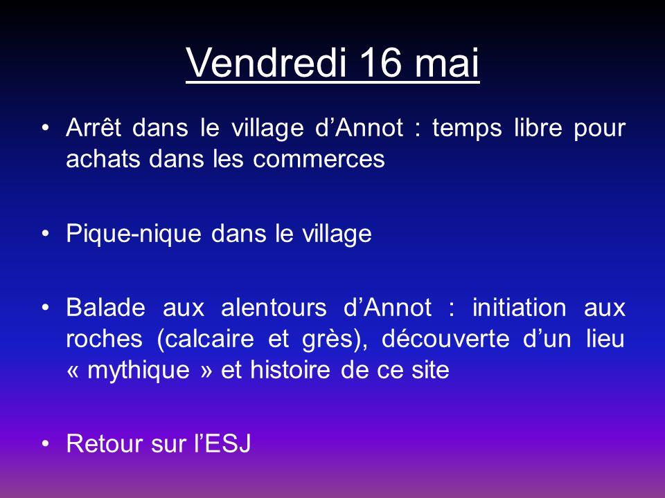 Vendredi 16 mai Arrêt dans le village dAnnot : temps libre pour achats dans les commerces Pique-nique dans le village Balade aux alentours dAnnot : in