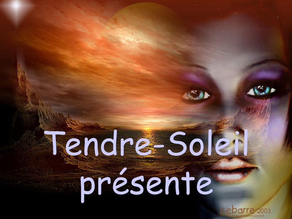 Tendre-Soleil présente