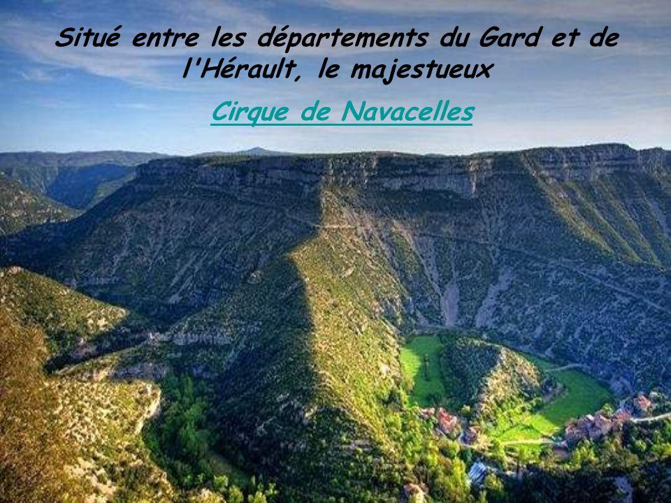 Situé entre les départements du Gard et de l Hérault, le majestueux Cirque de NavacellesCirque de Navacelles