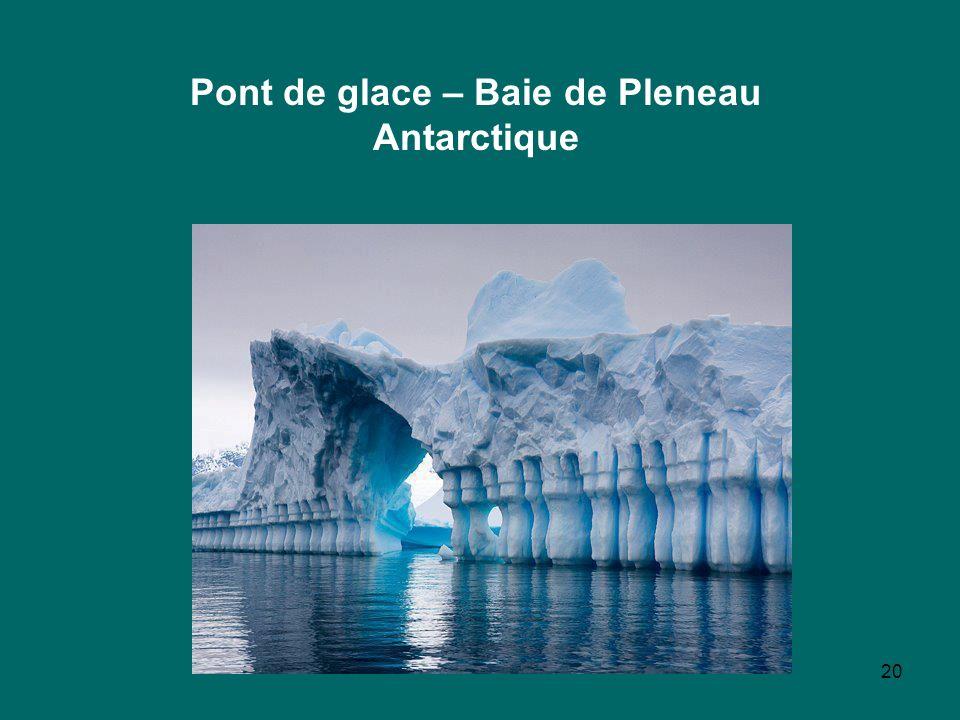 20 Pont de glace – Baie de Pleneau Antarctique