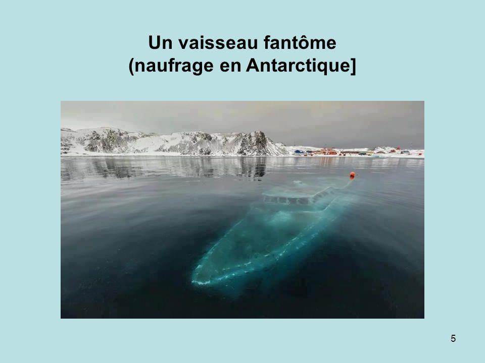 5 Un vaisseau fantôme (naufrage en Antarctique]
