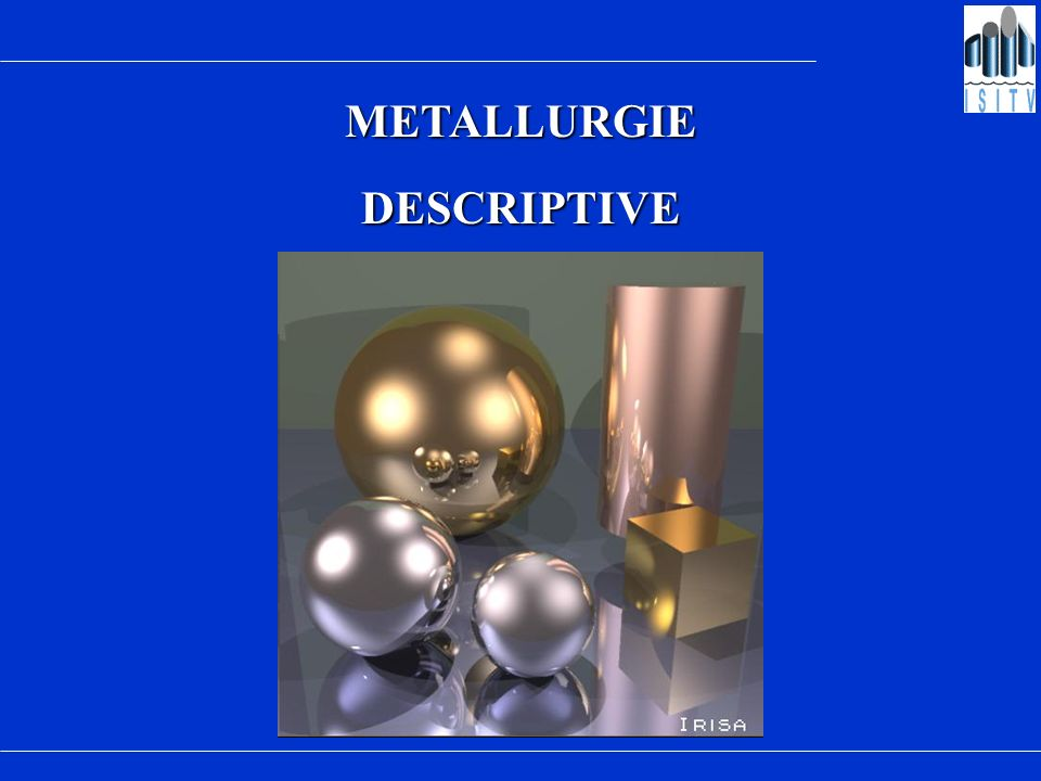 METALLURGIEDESCRIPTIVE