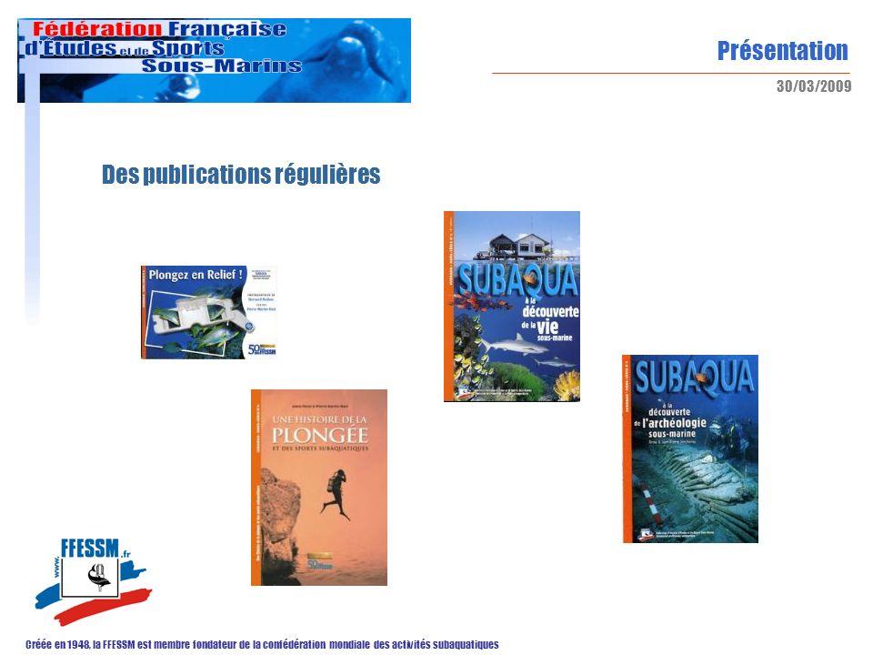 Présentation Créée en 1948, la FFESSM est membre fondateur de la confédération mondiale des activités subaquatiques 30/03/2009 Des publications réguli