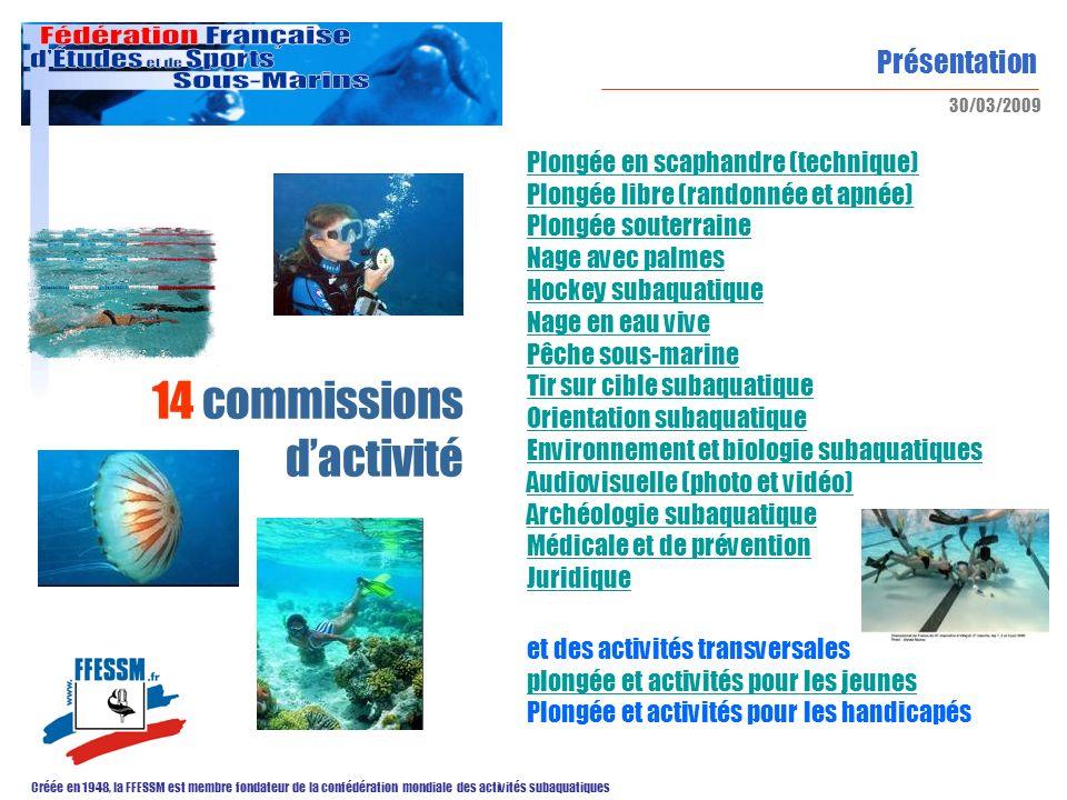 Présentation Créée en 1948, la FFESSM est membre fondateur de la confédération mondiale des activités subaquatiques 30/03/2009 Plongée en scaphandre (
