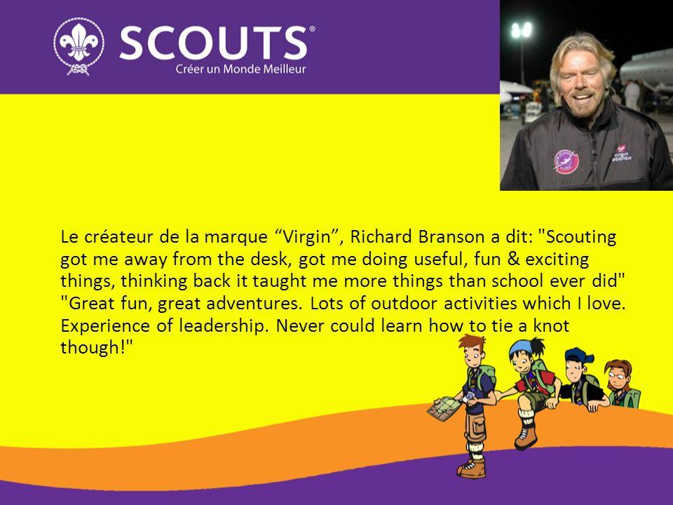 Le créateur de la marque Virgin, Richard Branson a dit: