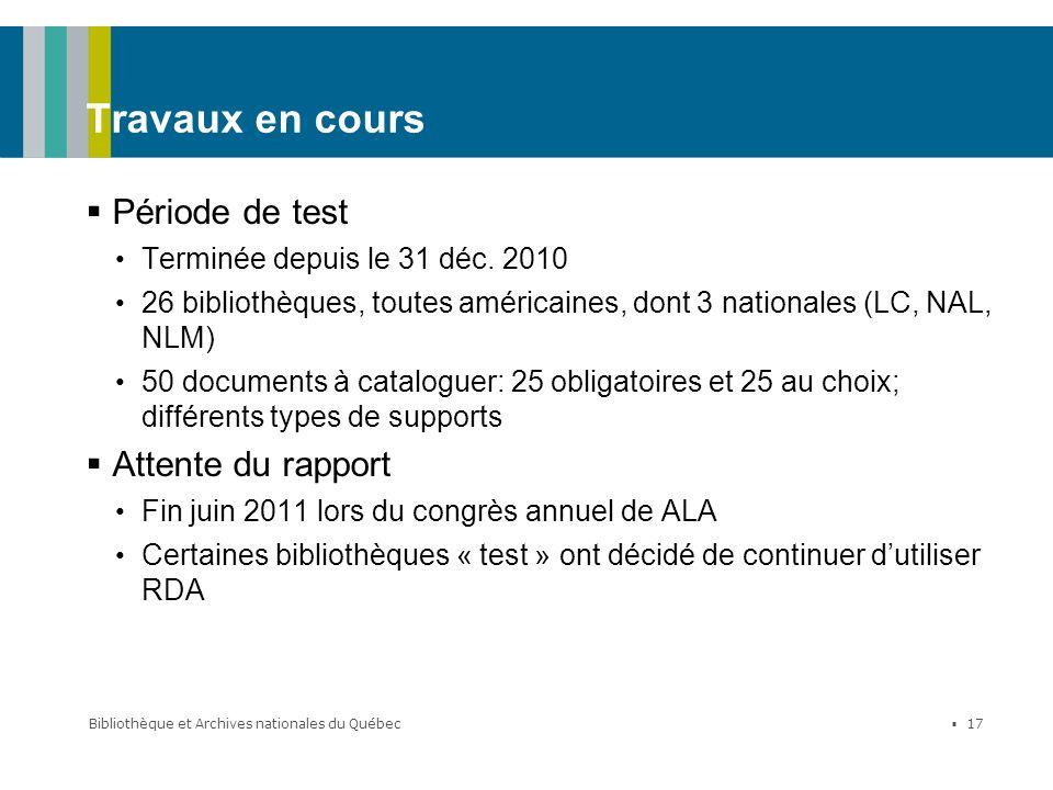 Bibliothèque et Archives nationales du Québec 17 Travaux en cours Période de test Terminée depuis le 31 déc. 2010 26 bibliothèques, toutes américaines