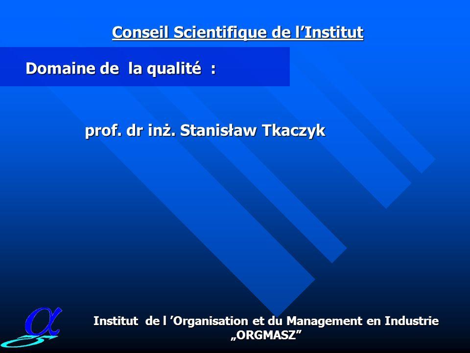 L Informatique, la cybernétique: Conseil scientifique de linstitut prof. dr inż. Stanisław Paszkowski dr inż. Sławomir Wierzchoń Institut de l Organis