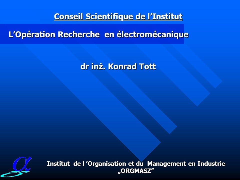 Conseil Scientifique de lInstitut prof. dr inż. Stanisław Tkaczyk Domaine de la qualité : Institut de l Organisation et du Management en Industrie ORG