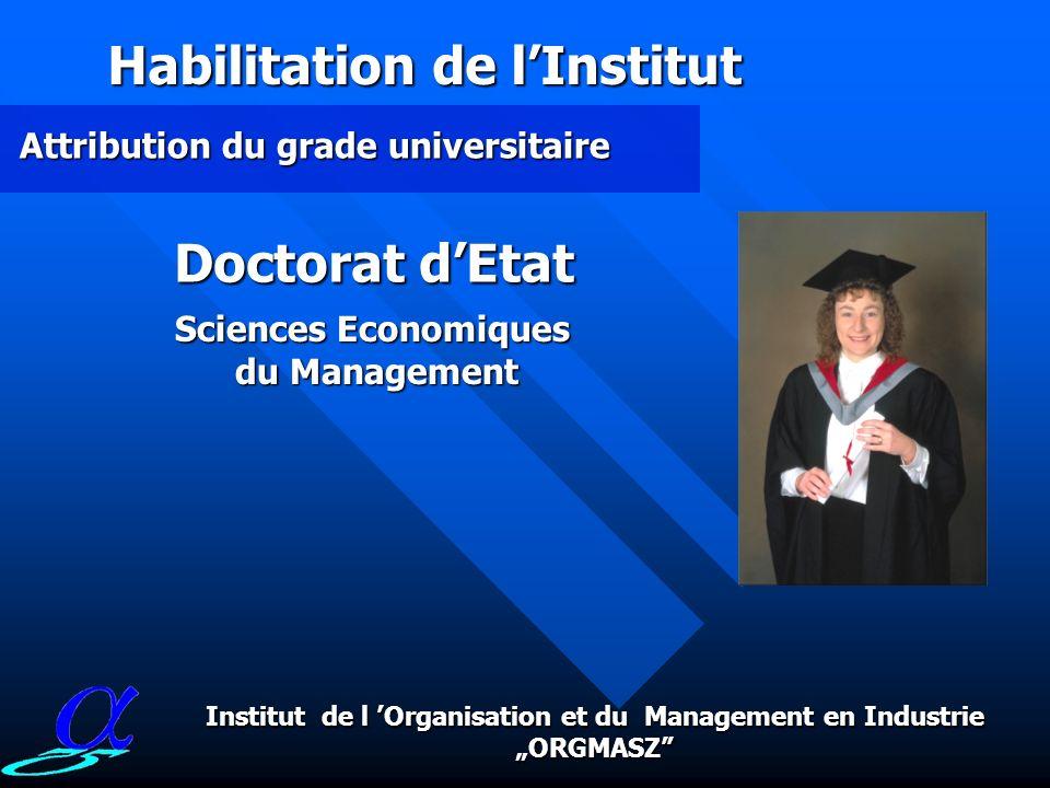 Habilitation de lInstitut Sciences Economiques du Management du Management Docteur Attribution du grade universitaire Institut de l Organisation et du