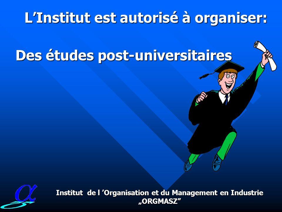Sciences Economiques du Management du Management Doctorat dEtat Attribution du grade universitaire Institut de l Organisation et du Management en Indu