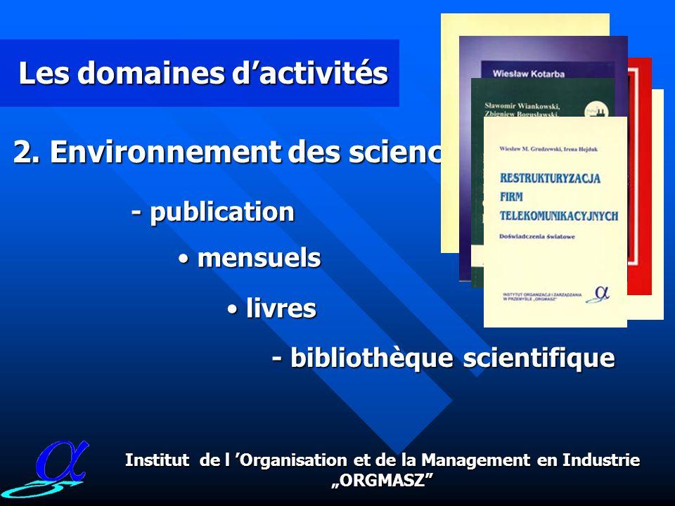 Les domaines dactivités 1. Science - travail science-recherche - educations des cadres - programmes de recherches SeminairesSeminaires Les etudes inte