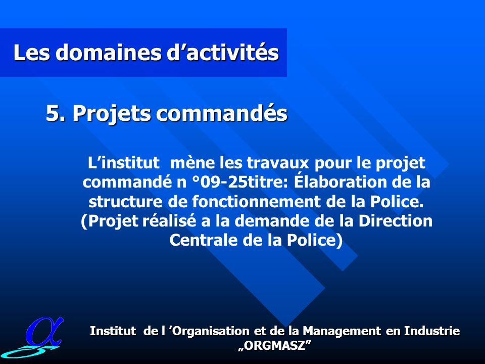 Les domaines dactivités 4. Informatique - 4 bases de données - LAN, Internet, Intranet Institut de l Organisation et du Management en Industrie ORGMAS