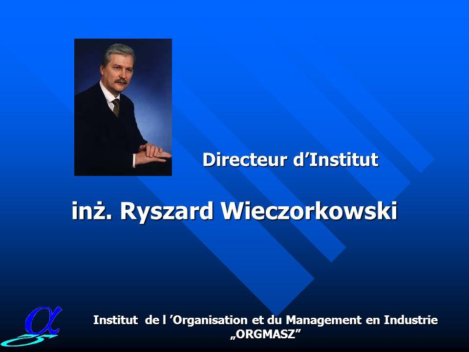 Conseil Scientifique Les corps représentatifs de l Institut Directeur Institut de l Organisation et du Management en Industrie ORGMASZ