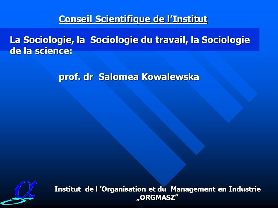 La Sociologie, la Sociologie du travail, la Sociologie de la science: Conseil Scientifique de lInstitut prof.