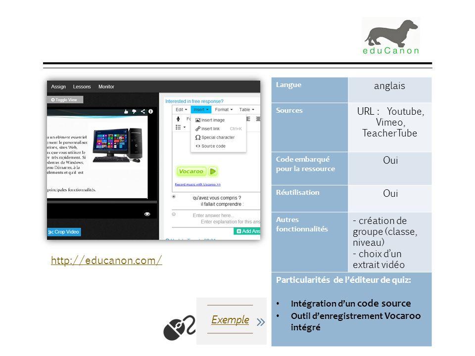 EduCanon Langue anglais Sources URL : Youtube, Vimeo, TeacherTube Code embarqué pour la ressource Oui Réutilisation Oui Autres fonctionnalités - créat