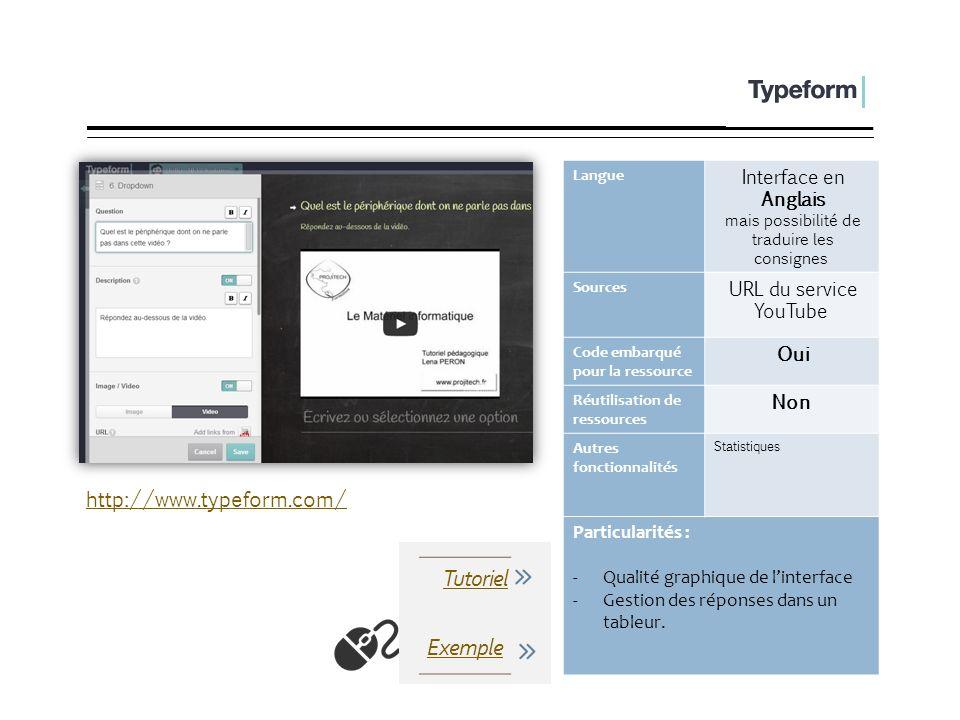 TypeForm Langue Interface en Anglais mais possibilité de traduire les consignes Sources URL du service YouTube Code embarqué pour la ressource Oui Réu