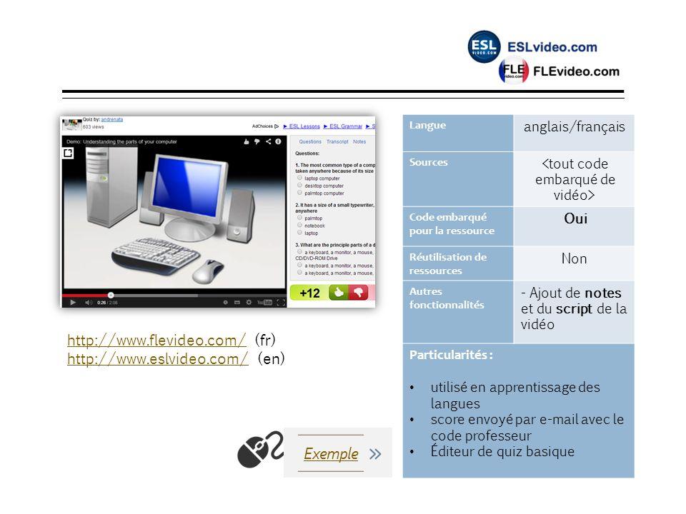 ESLvideo Langue anglais/français Sources Code embarqué pour la ressource Oui Réutilisation de ressources Non Autres fonctionnalités - Ajout de notes e