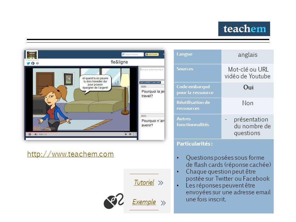teachem Langue anglais Sources Mot-clé ou URL vidéo de Youtube Code embarqué pour la ressource Oui Réutilisation de ressources Non Autres fonctionnali