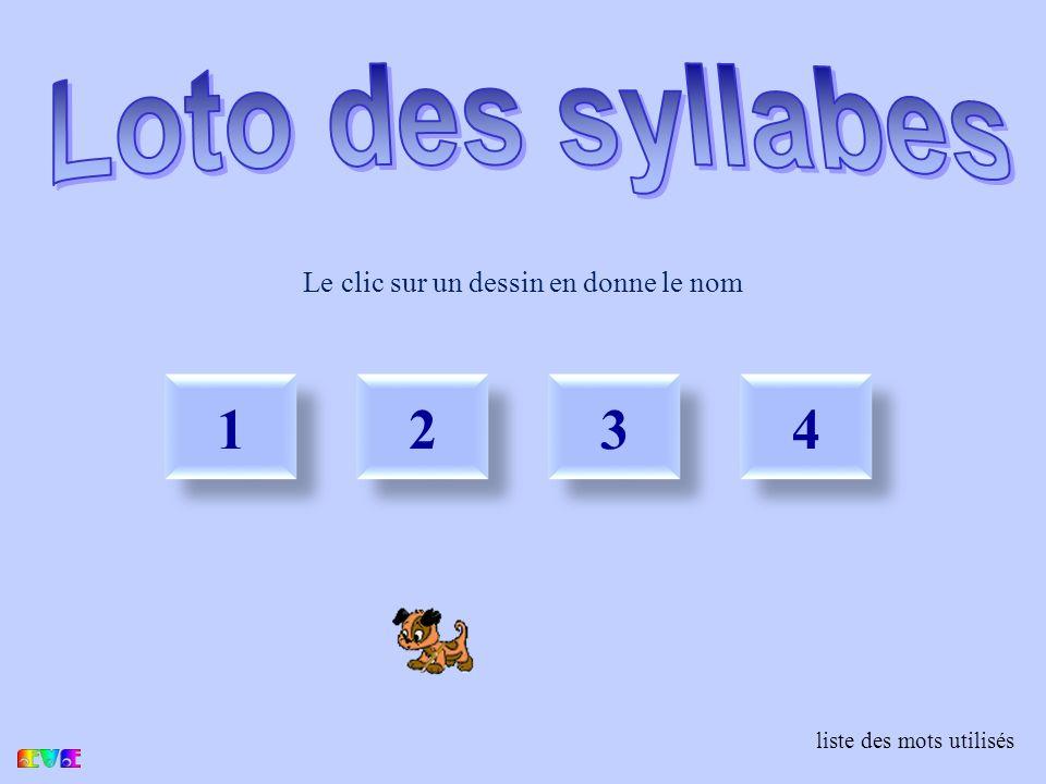 choix 1 1 2 2 3 3 4 4 liste des mots utilisés Le clic sur un dessin en donne le nom