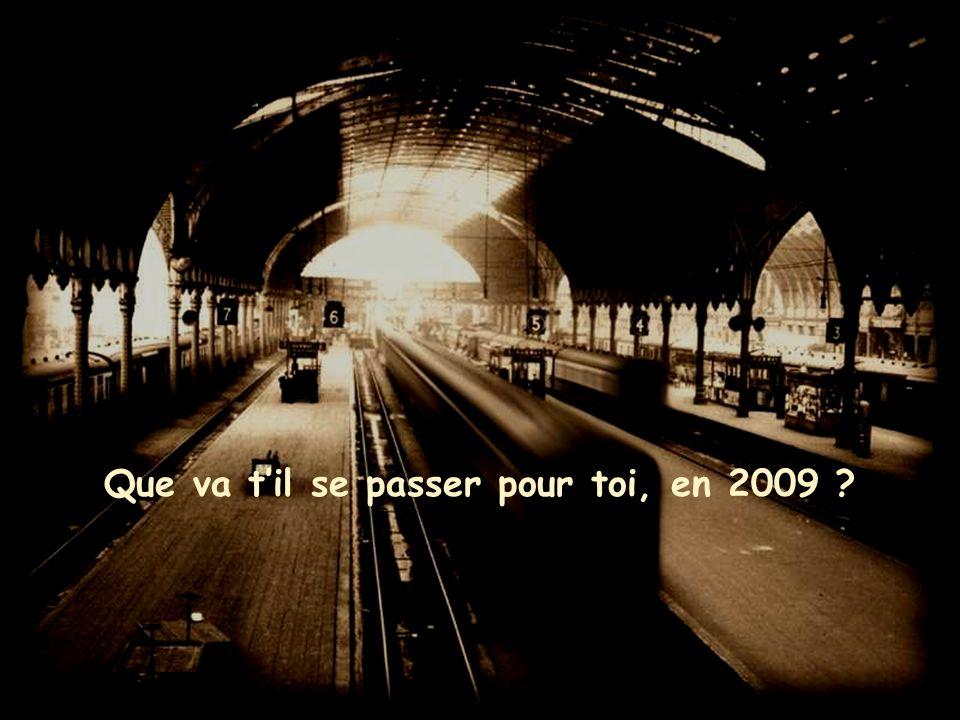 Que va til se passer pour toi, en 2009 ?