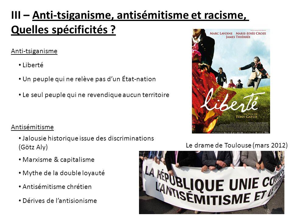 III – Anti-tsiganisme, antisémitisme et racisme, Quelles spécificités ? Le seul peuple qui ne revendique aucun territoire Liberté Un peuple qui ne rel