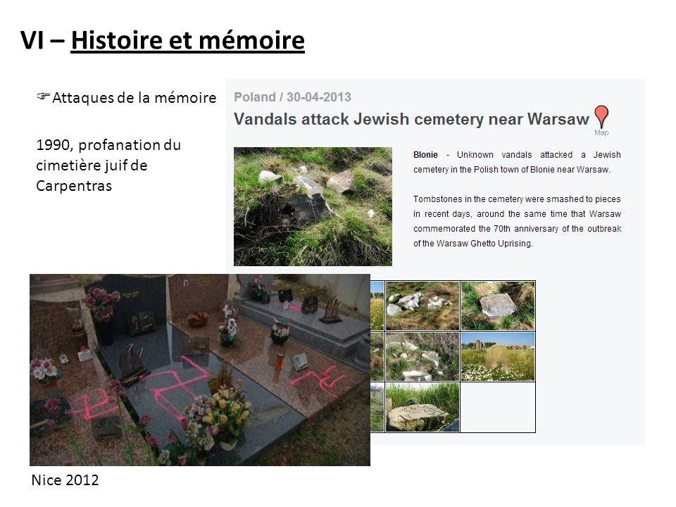 VI – Histoire et mémoire Attaques de la mémoire 1990, profanation du cimetière juif de Carpentras Nice 2012