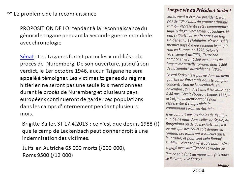 Le problème de la reconnaissance PROPOSITION DE LOI tendant à la reconnaissance du génocide tzigane pendant la Seconde guerre mondiale avec chronologi