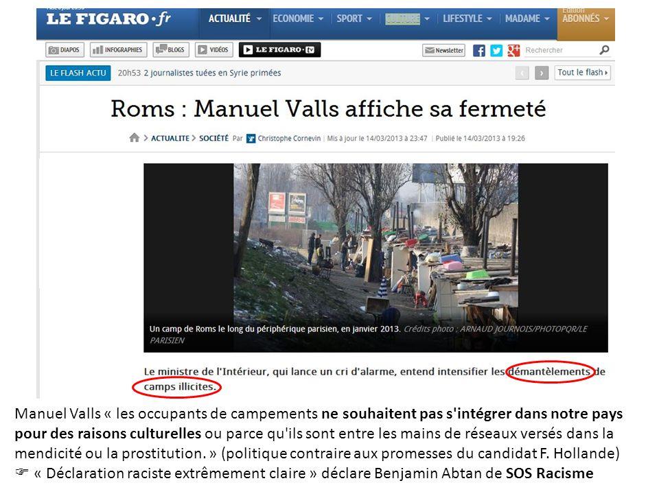 Manuel Valls « les occupants de campements ne souhaitent pas s'intégrer dans notre pays pour des raisons culturelles ou parce qu'ils sont entre les ma