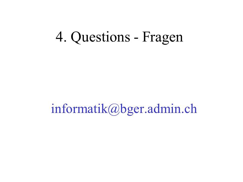4. Questions - Fragen informatik@bger.admin.ch