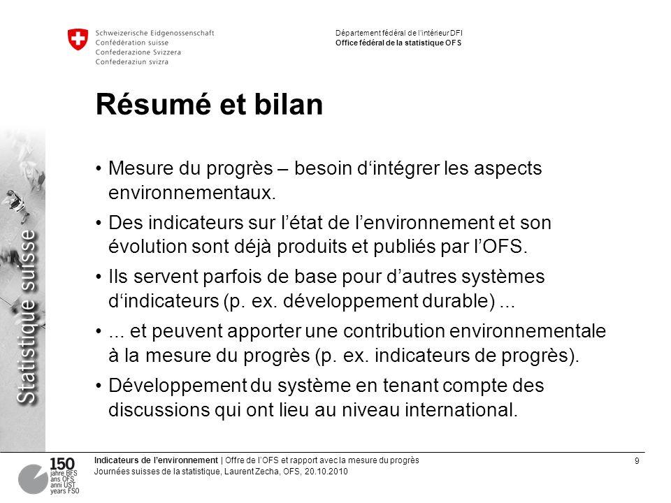 9 Indicateurs de lenvironnement | Offre de lOFS et rapport avec la mesure du progrès Journées suisses de la statistique, Laurent Zecha, OFS, 20.10.201