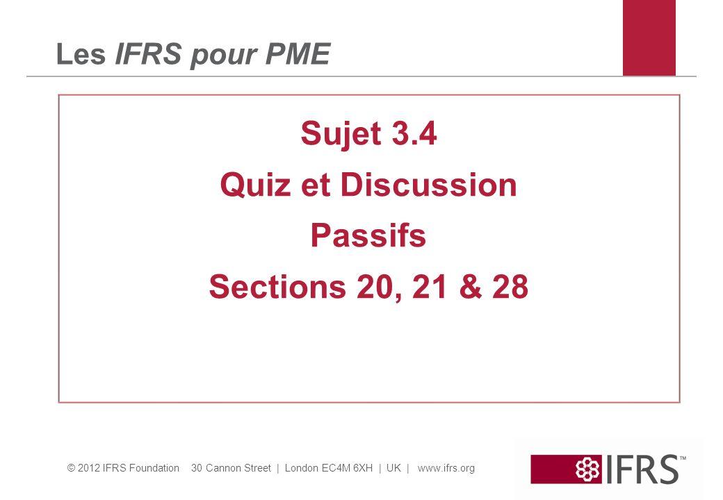 © 2012 IFRS Foundation 30 Cannon Street | London EC4M 6XH | UK | www.ifrs.org Section 20 – Discussion questions Question 1: Location simple non annulable de 10 ans sur un batiment.