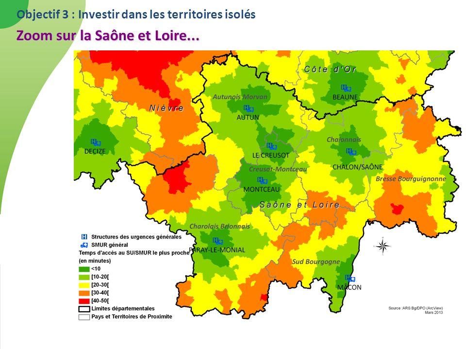Objectif 3 : Investir dans les territoires isolés Zoom sur la Saône et Loire...
