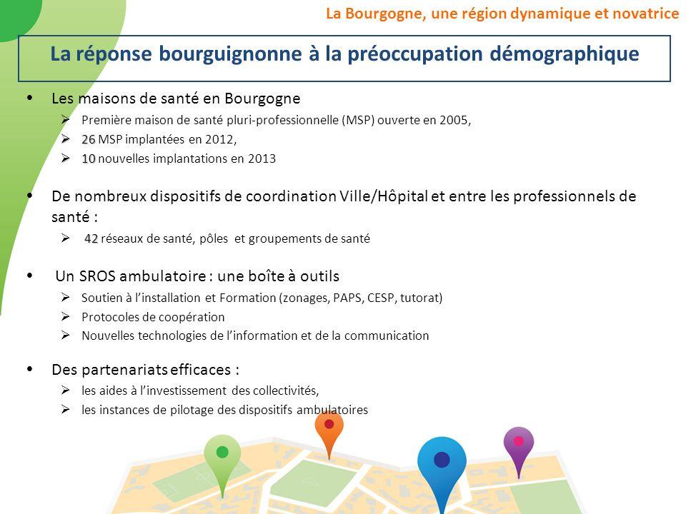 La Bourgogne, une région dynamique et novatrice Les maisons de santé en Bourgogne Première maison de santé pluri-professionnelle (MSP) ouverte en 2005