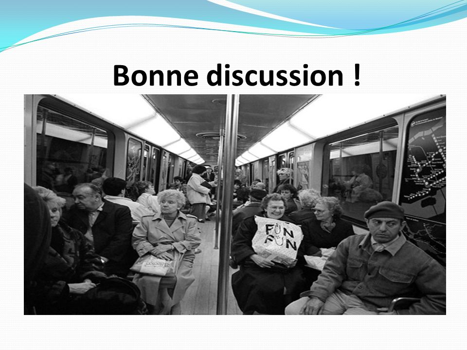 Bonne discussion !