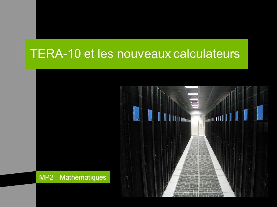 MP2 - Mathématiques TERA-10 et les nouveaux calculateurs