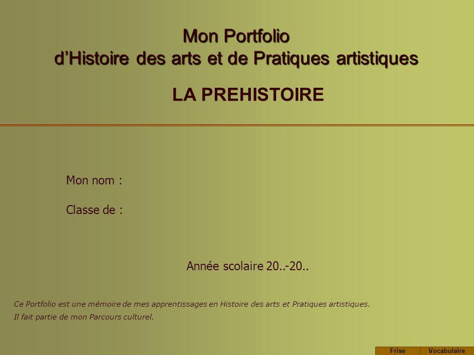 Mon Portfolio dHistoire des arts et de Pratiques artistiques Classe de : Année scolaire 20..-20..