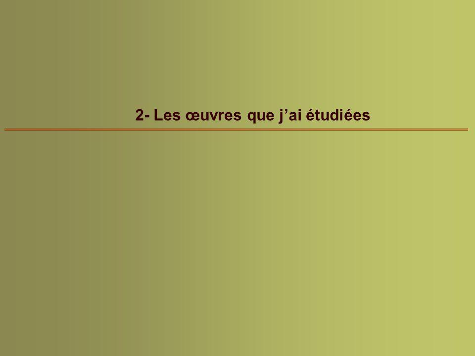 2- Les œuvres que jai étudiées