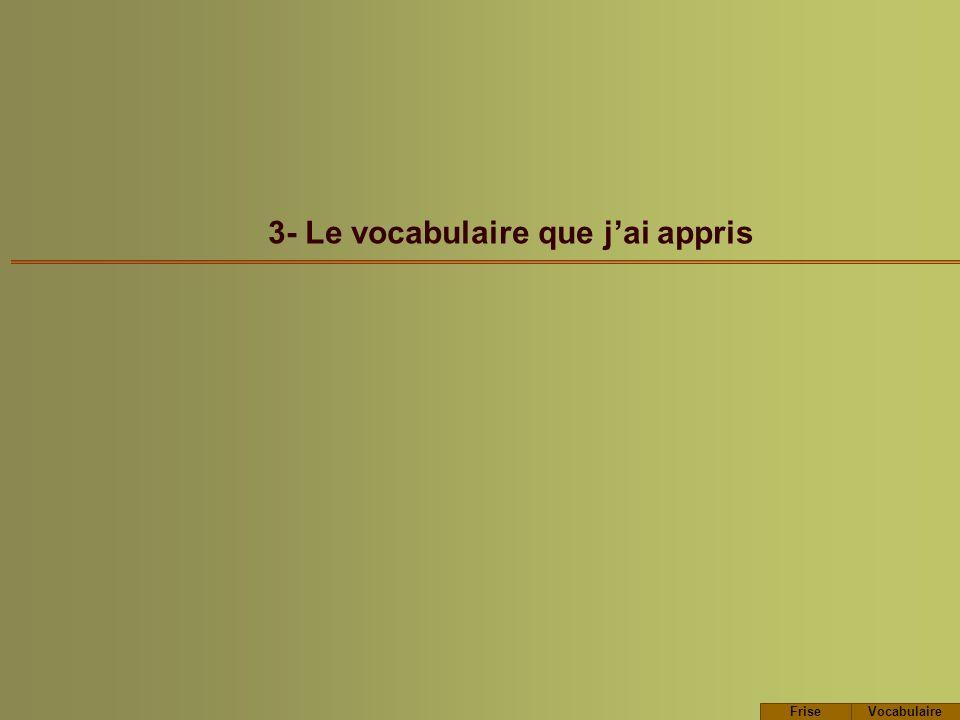 3- Le vocabulaire que jai appris FriseVocabulaire