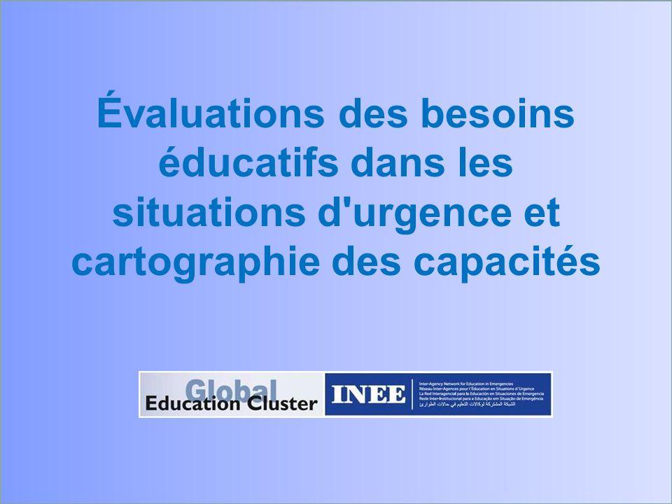 Évaluations des besoins éducatifs dans les situations d'urgence et cartographie des capacités