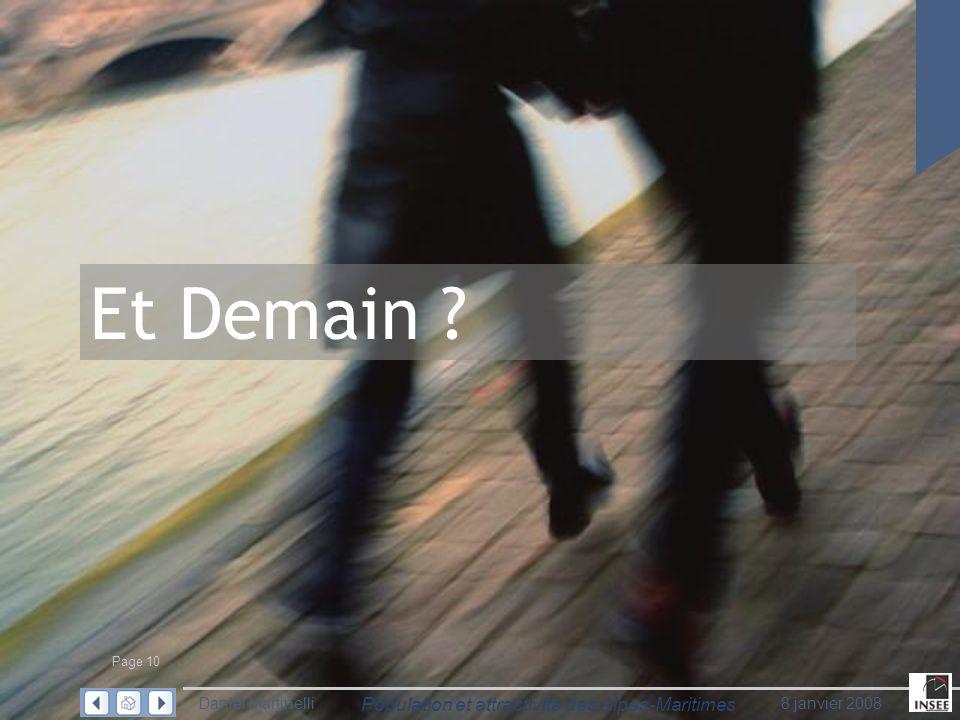 Page 10 Population et attractivité des Alpes-Maritimes Daniel Martinelli8 janvier 2008 Et Demain ?