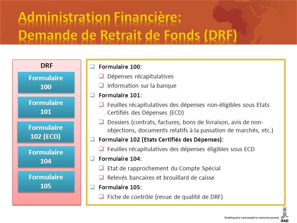 DRF Formulaire 100 Formulaire 101 Formulaire 102 (ECD) Formulaire 104 Formulaire 105 Formulaire 100: Dépenses récapitulatives Information sur la banqu