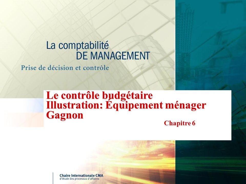 Le contrôle budgétaire Illustration: Équipement ménager Gagnon Chapitre 6