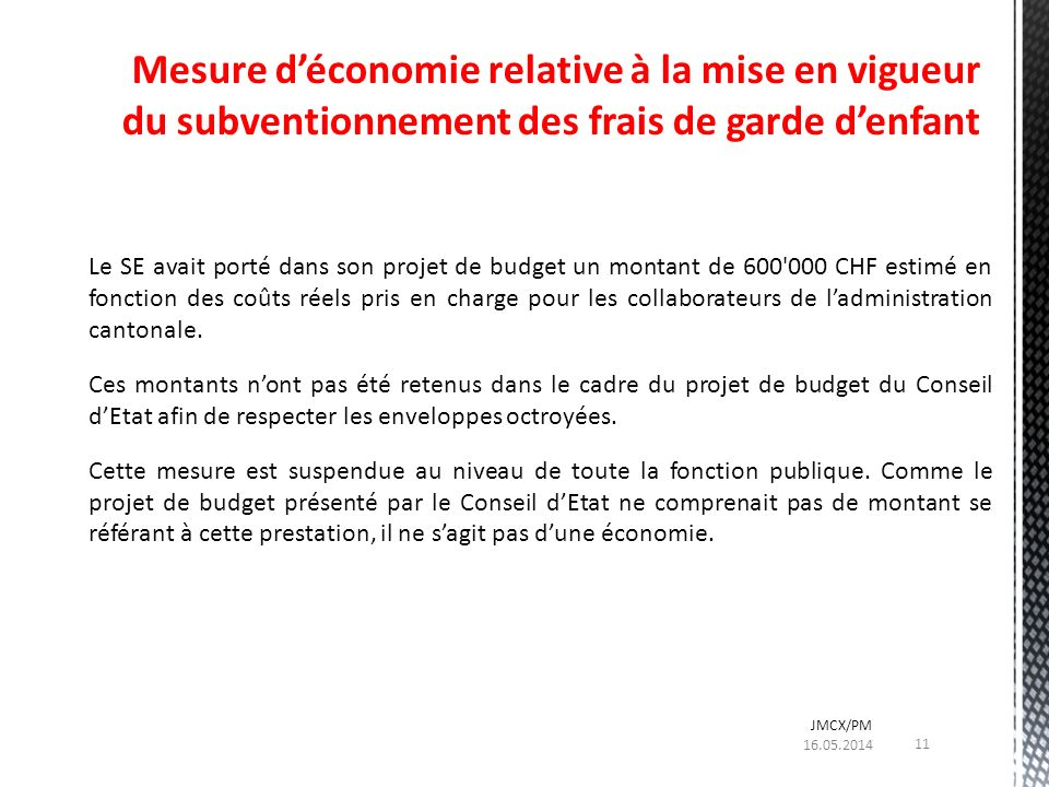 Le SE avait porté dans son projet de budget un montant de 600'000 CHF estimé en fonction des coûts réels pris en charge pour les collaborateurs de lad